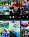 CELEBRATING HAITI: New Vision Fueled by Partnerships and Progress